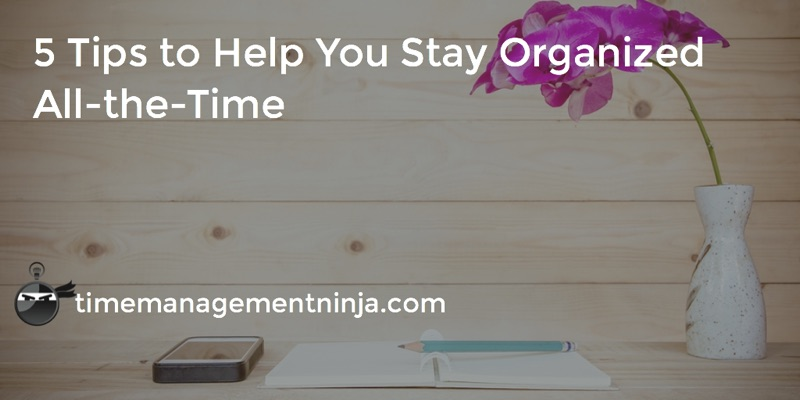 Stay Organized All the Time