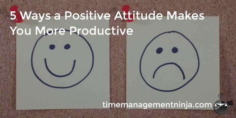 5 Ways Positive Attitude Makes You More Productive